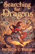 Searching for Dragons - Wrede Patricia Collins