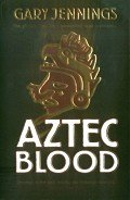 Aztec Blood - Jennings Gary