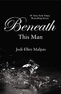 Beneath This Man - Malpas Jodi Ellen