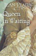 Queen in Waiting - Plaidy Jean