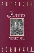 Scarpetta's Winter Table - Cornwell Patricia