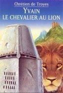де Труа Кретьен - Ивэйн, или рыцарь со львом